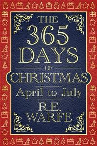 Cover The 365 Days of Christmas: April to July