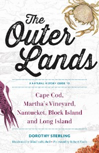 Cover The Outer Lands: A Natural History Guide to Cape Cod, Martha's Vineyard, Nantucket, Block Island, and Long Island