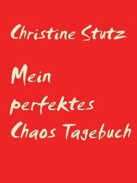 Cover Mein perfektes Chaos Tagebuch
