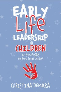 Cover Early Life Leadership in Children