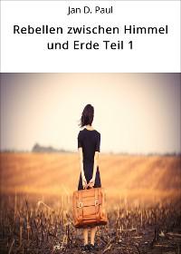 Cover Rebellen zwischen Himmel und Erde Teil 1