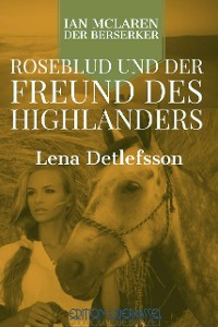 Cover Roseblud und der Freund des Highlanders