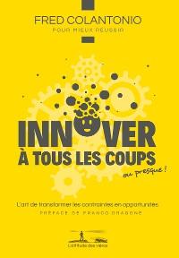 Cover Innover à tous les coups…ou presque