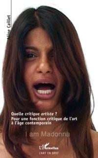 Cover Quelle critique artiste ? - pour une fonction critique de l'