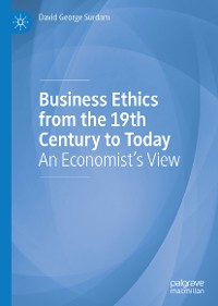 Cover Business Ethics from the 19th Century to Today