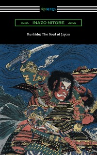 Cover Bushido: The Soul of Japan (with an introduction by William Elliot Griffis)