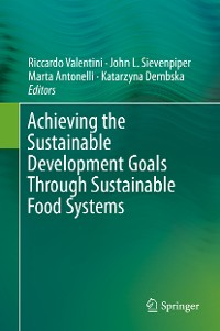 Cover Achieving the Sustainable Development Goals Through Sustainable Food Systems