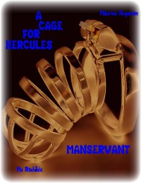 Cover A Cage for Hercules (Illustrated Edition) - Manservant