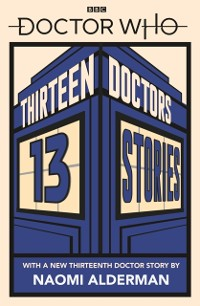 Cover Doctor Who: Thirteen Doctors 13 Stories
