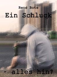 Cover Ein Schluck - alles hin?
