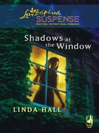 Cover Shadows At The Window (Mills & Boon Love Inspired)