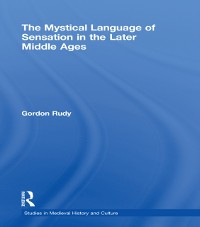 Cover Mystical Language of Sensation in the Later Middle Ages