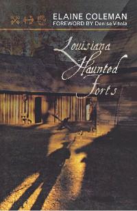 Cover Louisiana Haunted Forts
