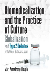 Cover Biomedicalization and the Practice of Culture