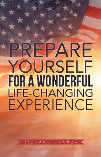 Cover Prepare Yourself for a Wonderful Life-Changing Experience