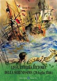 Cover Lissa, L'ultima Vittoria della Serenissima (20 luglio 1866)