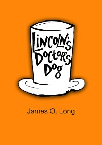 Cover Lincoln's Doctor's Dog