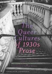 Cover The Queer Cultures of 1930s Prose