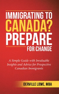 Cover Immigrating to Canada? Prepare for Change