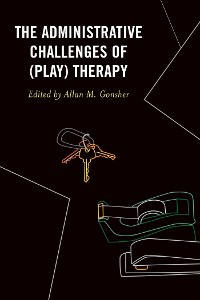 Cover The Administrative Challenges of (Play) Therapy