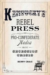 Cover Kentucky's Rebel Press