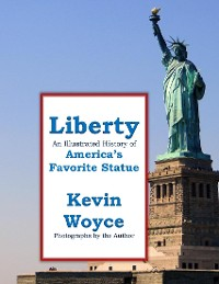 Cover Liberty: An Illustrated History of America's Favorite Statue