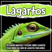 Cover Lagartos: ¡Descubra imágenes y hechos sobre lagartos para niños! Un libro de lagartos para niños