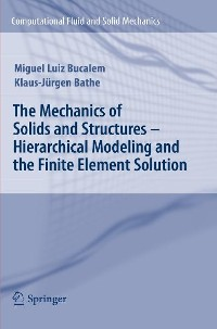 Cover The Mechanics of Solids and Structures - Hierarchical Modeling and the Finite Element Solution