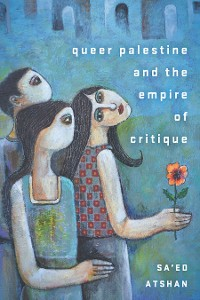 Cover Queer Palestine and the Empire of Critique