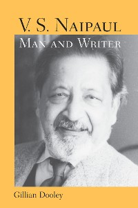 Cover V. S. Naipaul, Man and Writer