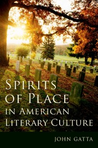 Cover Spirits of Place in American Literary Culture