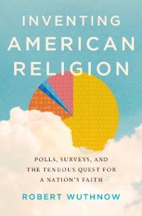 Cover Inventing American Religion