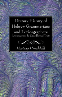 Cover Literary History of Hebrew Grammarians and Lexicographers Accompanied by Unpublished Texts
