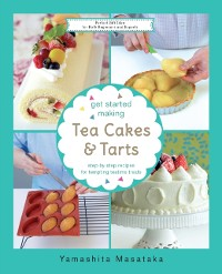 Cover Get Started Making Tea Cakes & Tarts