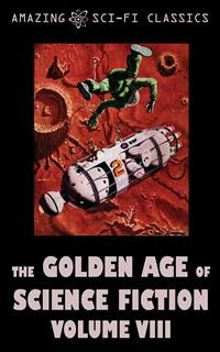 Cover The Golden Age of Science Fiction - Volume VIII