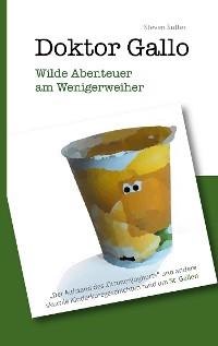 Cover Doktor Gallo - Wilde Abenteuer am Wenigerweiher
