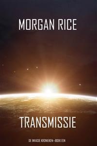 Cover Transmissie (De Invasie Kronieken—Boek Een): Een Science Fiction Thriller