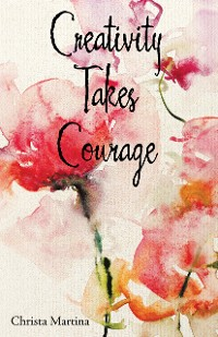 Cover Creativity Takes Courage