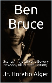 Cover Ben Bruce / Scenes in the Life of a Bowery Newsboy