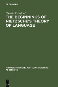 Cover The Beginnings of Nietzsche's Theory of Language