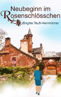 Cover Neubeginn im Rosenschlösschen