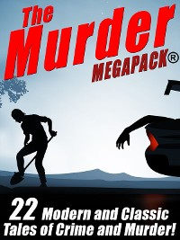 Cover The Murder MEGAPACK®: 22 Classic and Modern Tales of Crime and Murder