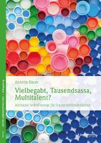 Cover Vielbegabt, Tausendsassa, Multitalent?