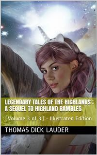 Cover Legendary Tales of the Highlands (Volume 3 of 3) / A sequel to Highland Rambles