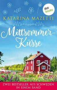 Cover Mittsommerküsse: Zwei Bestseller aus Schweden in einem Band