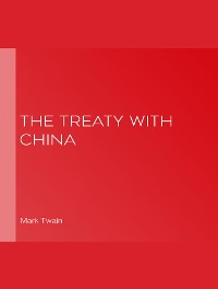Cover The Treaty With China, its Provisions Explained