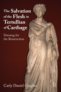 Cover The Salvation of the Flesh in Tertullian of Carthage