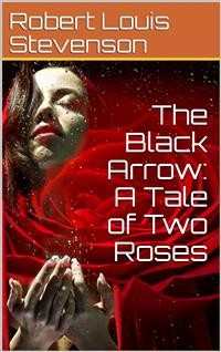 Cover The Black Arrow: A Tale of Two Roses