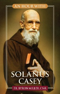 Cover An Hour With Solanus Casey