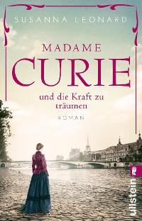 Cover Madame Curie und die Kraft zu träumen